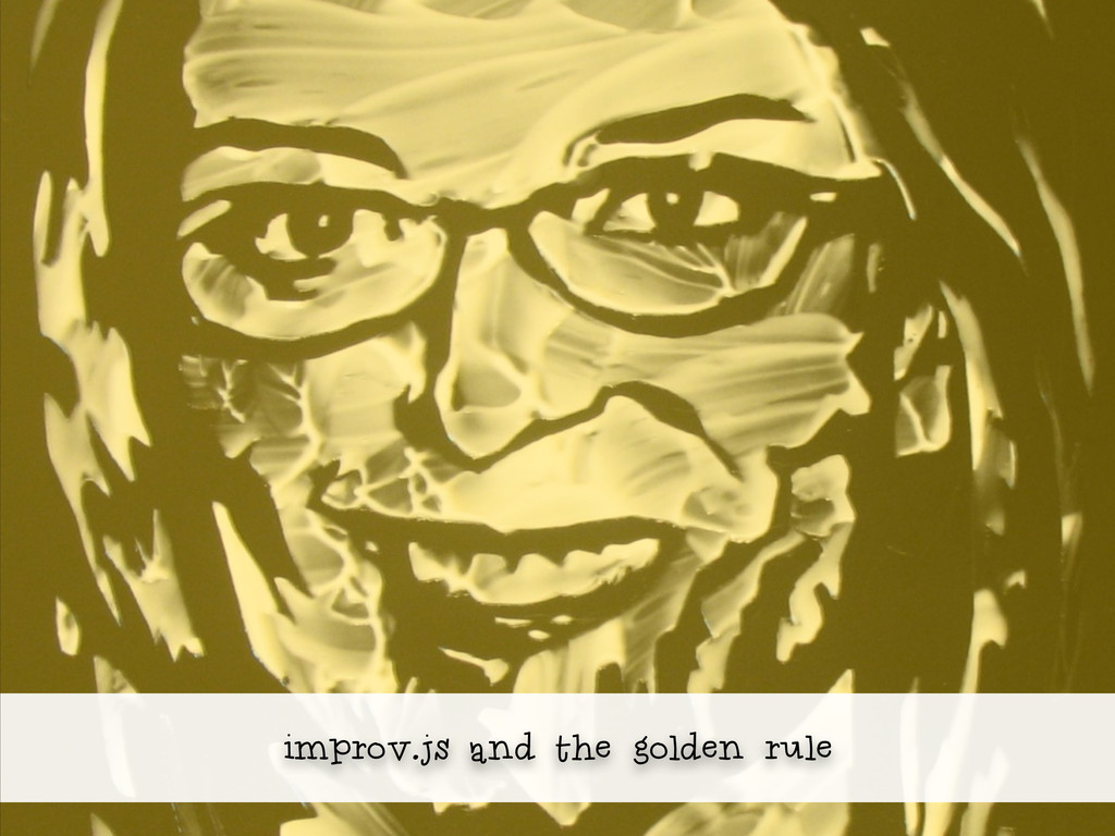 improv.js and the golden rule