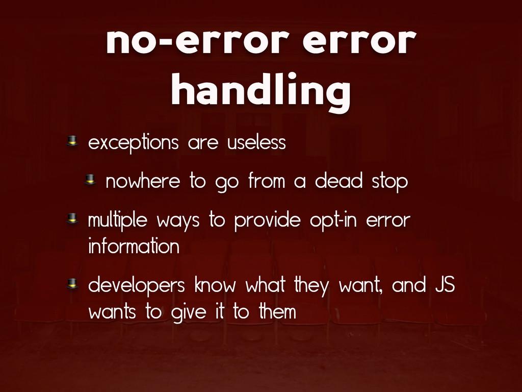 no-error error handling  exceptions are useless...
