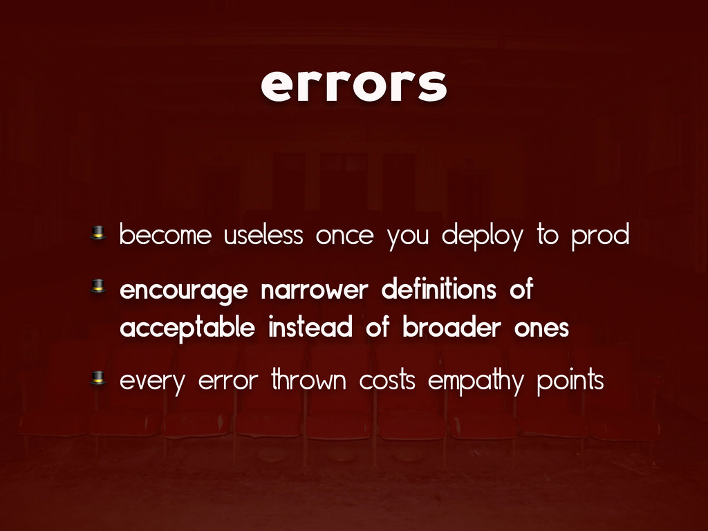 errors  become useless once you deploy to prod ...