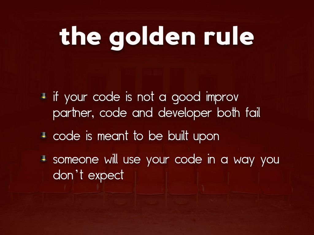 the golden rule  if your code is not a good imp...