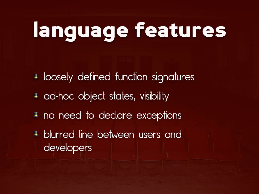 language features  loosely defined function sig...