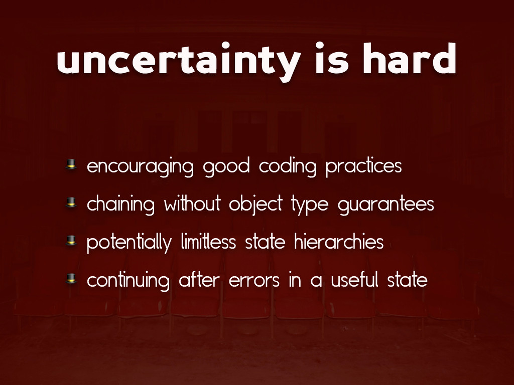 uncertainty is hard  encouraging good coding pr...