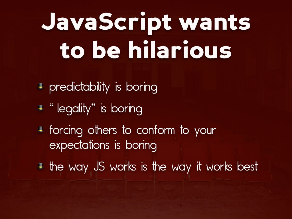 JavaScript wants to be hilarious  predictabilit...