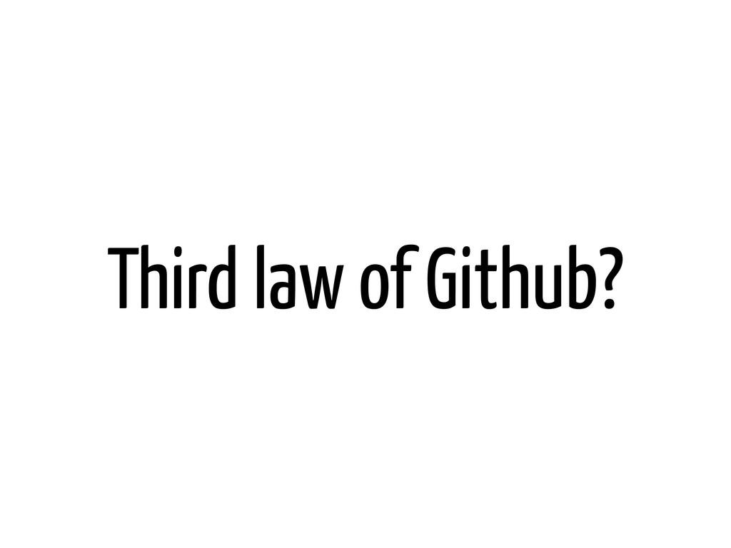 Third law of Github?