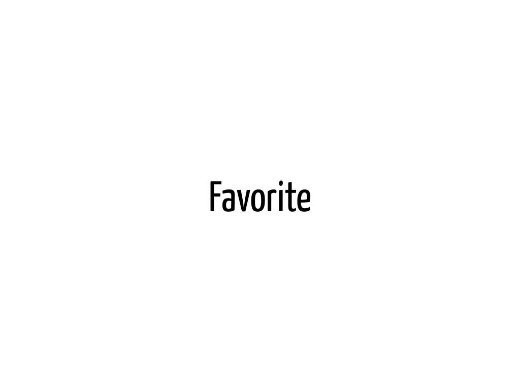 Favorite
