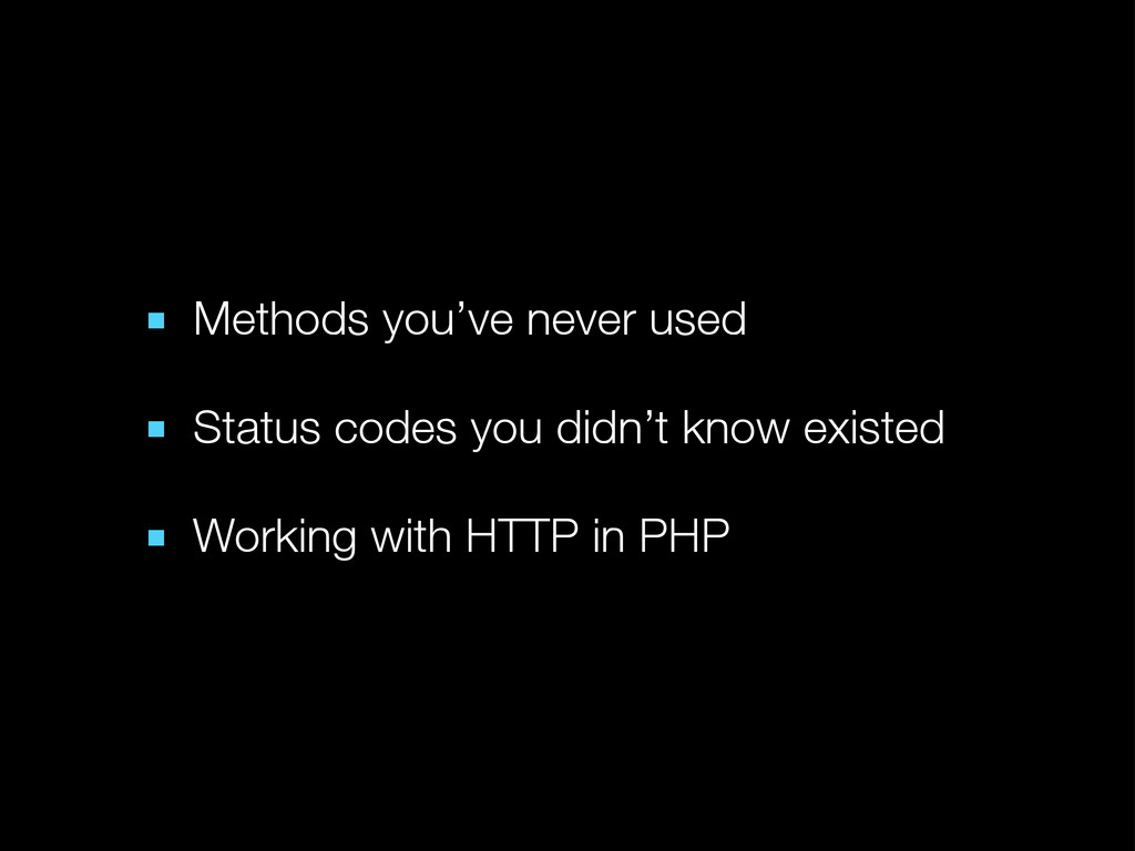■ Methods you've never used ■ Status codes you ...