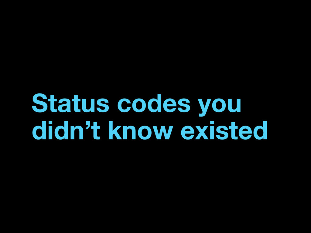 Status codes you didn't know existed