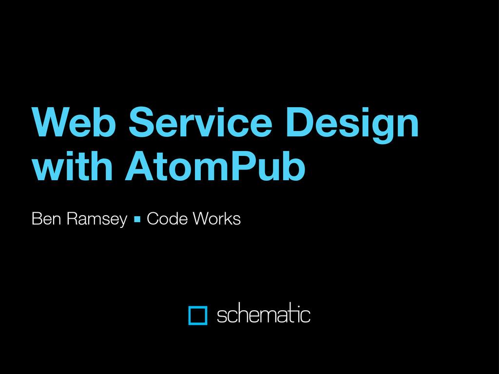 Web Service Design with AtomPub Ben Ramsey ■ Co...