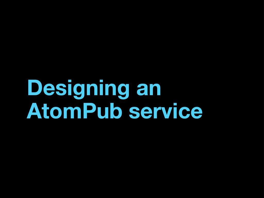 Designing an AtomPub service