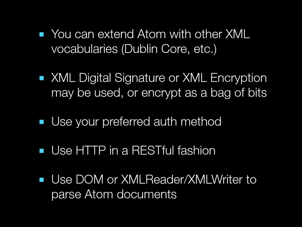 ■ You can extend Atom with other XML vocabulari...