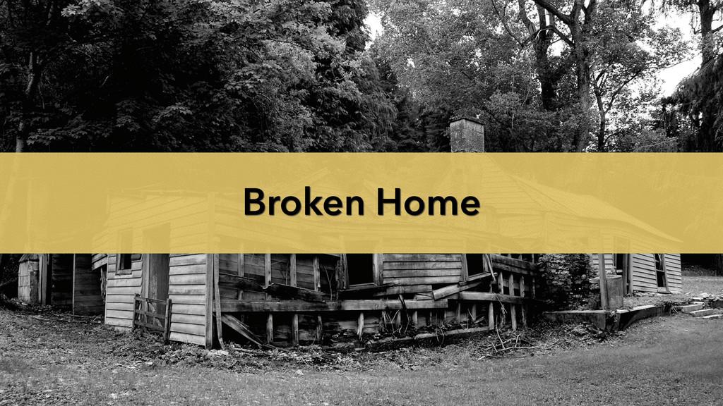 @miss_jwo #phpuk15 Broken Home