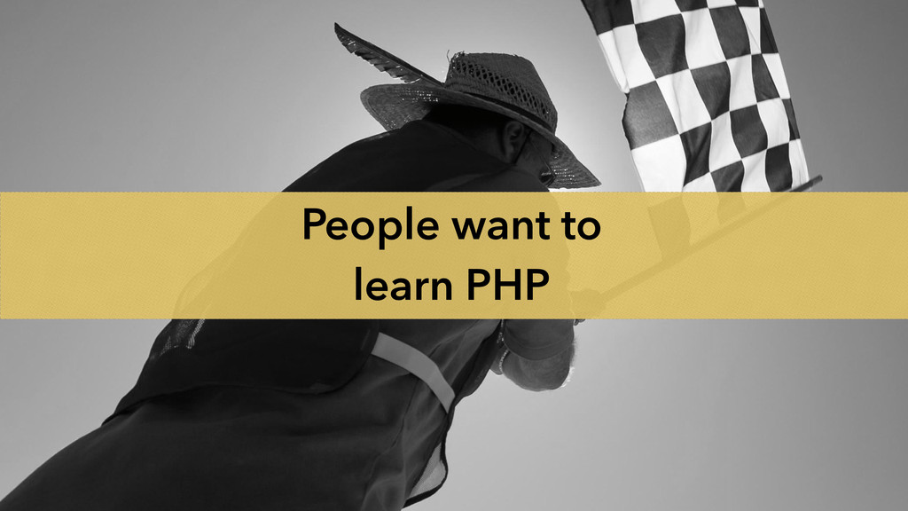 People want to learn PHP