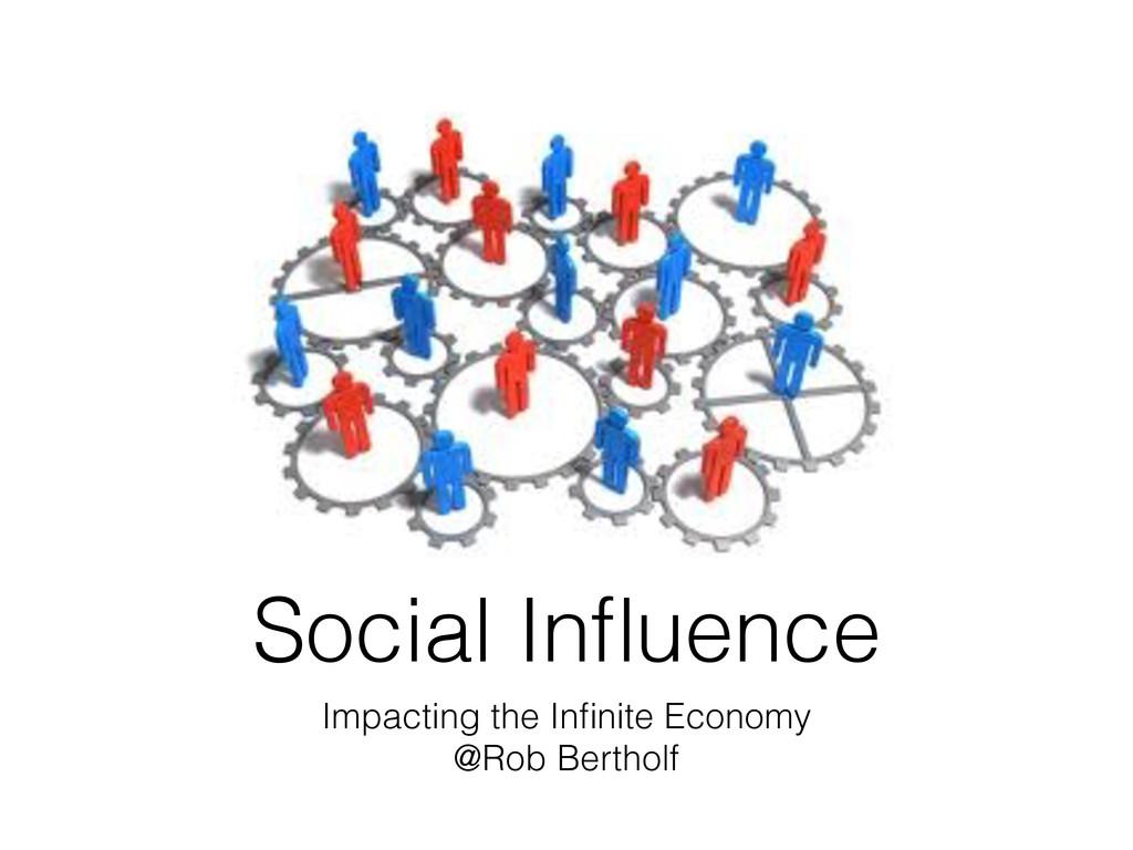 Impacting the Infinite Economy @Rob Bertholf So...