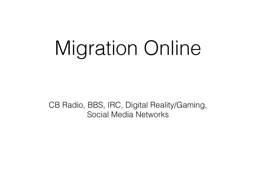 Migration Online CB Radio, BBS, IRC, Digital Re...