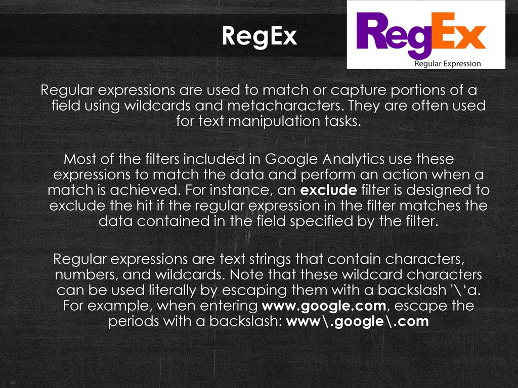 RegEx Regular expressions are used to match or ...