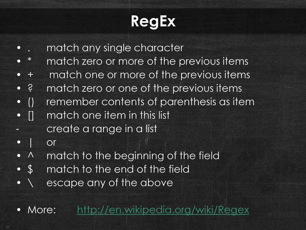 RegEx • . match any single character • * match ...