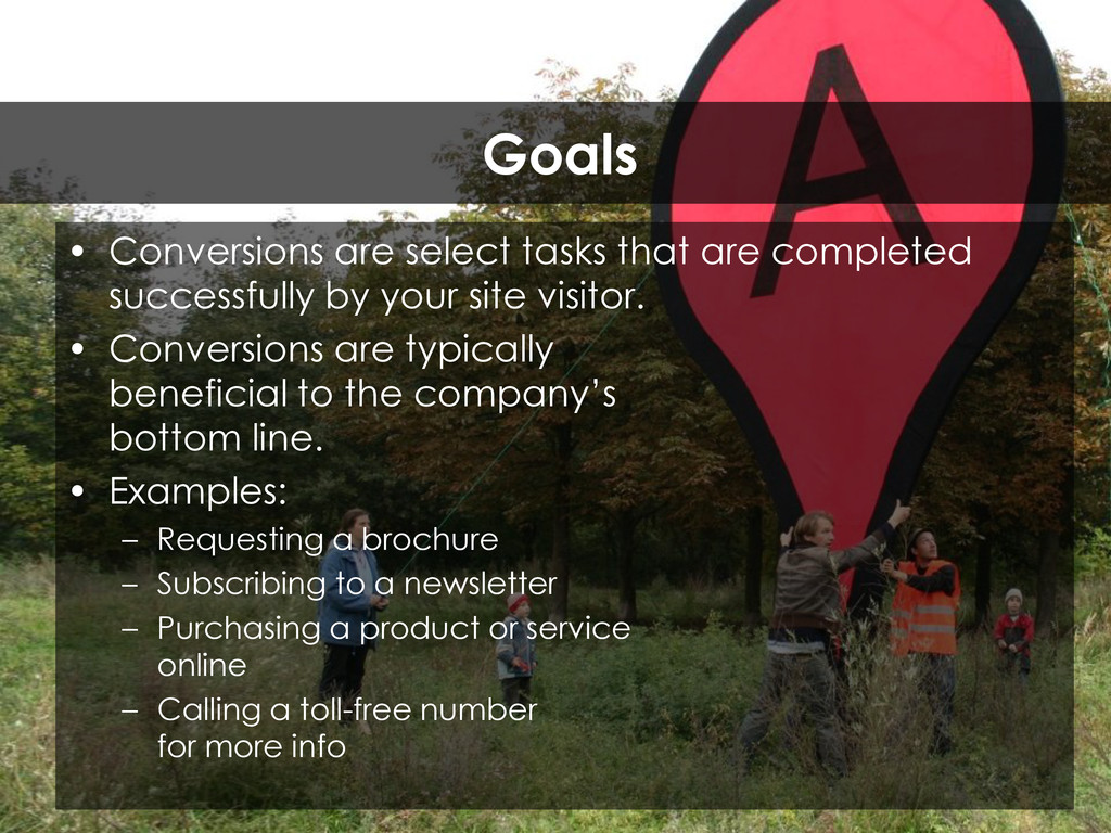 • Conversions are select tasks that are complet...