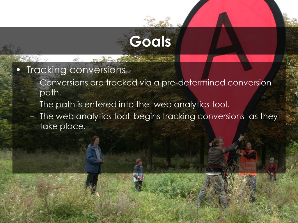 • Tracking conversions – Conversions are tracke...