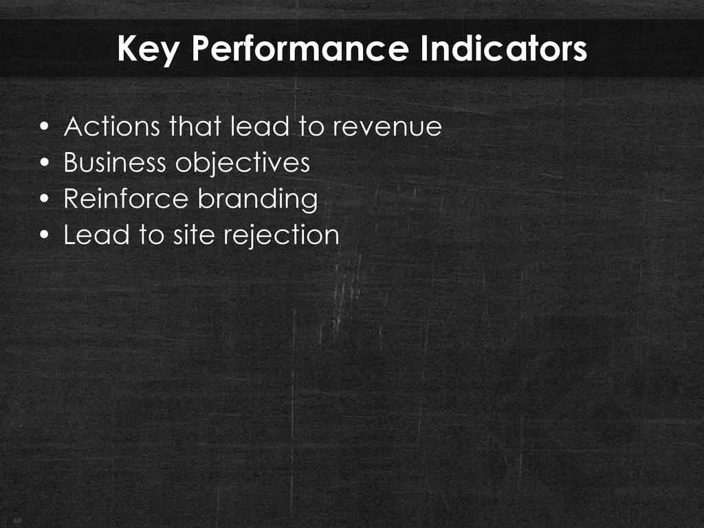 Key Performance Indicators • Actions that lead ...