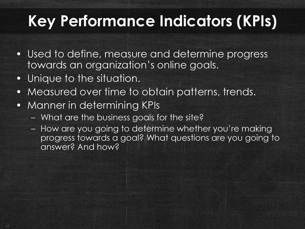 Key Performance Indicators (KPIs) • Used to def...