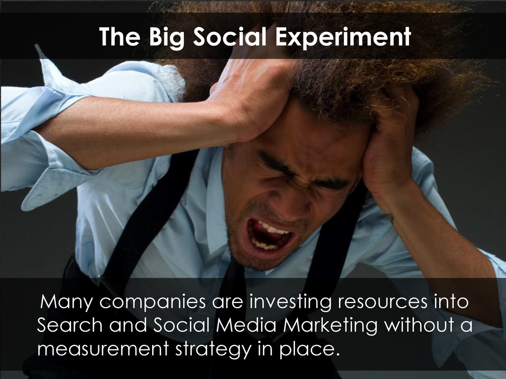 The Big Social Experiment Many companies are in...