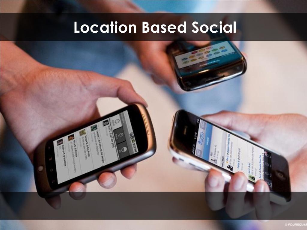 Location Based Social