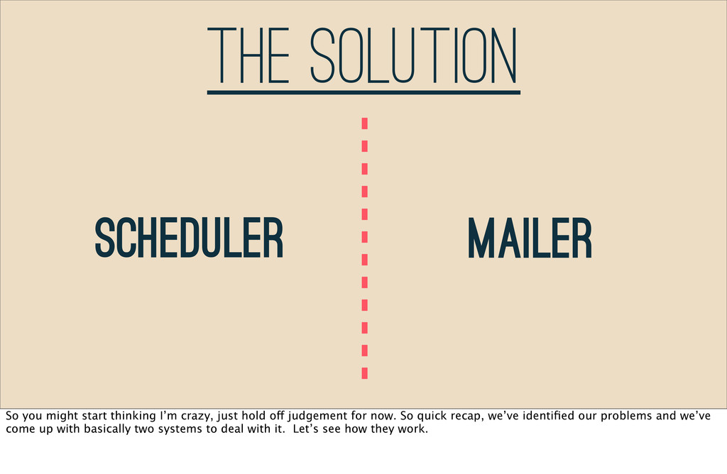 The Solution Scheduler Mailer So you might star...