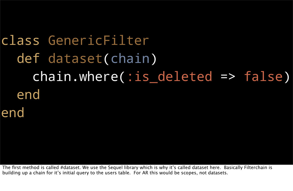 class GenericFilter def dataset(chain) chain.wh...