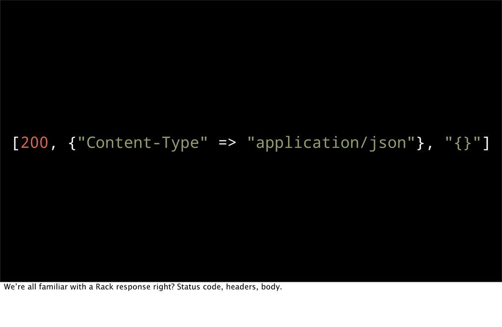 "[200, {""Content-Type"" => ""application/json""}, ""..."