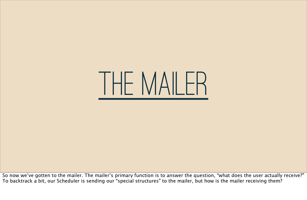 The Mailer So now we've gotten to the mailer. T...