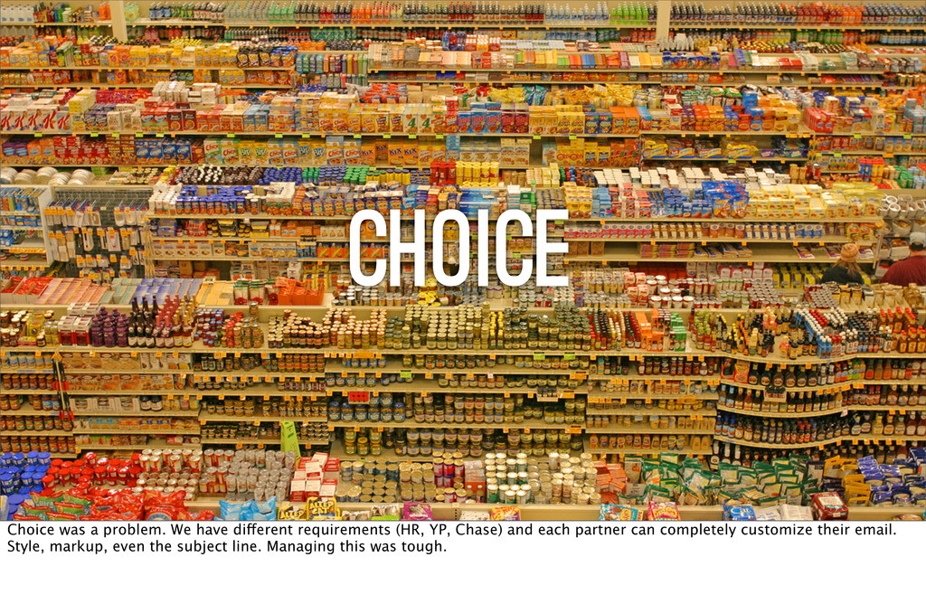 Choice Choice was a problem. We have different ...