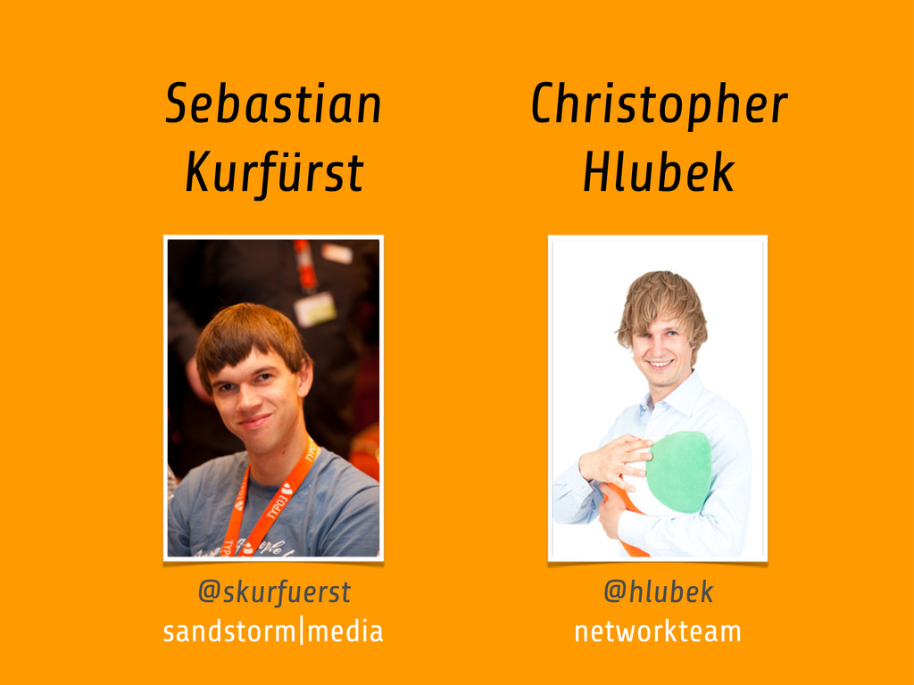 Sebastian Kurfürst Christopher Hlubek @skurfuer...