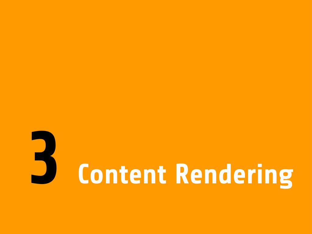 Content Rendering 3