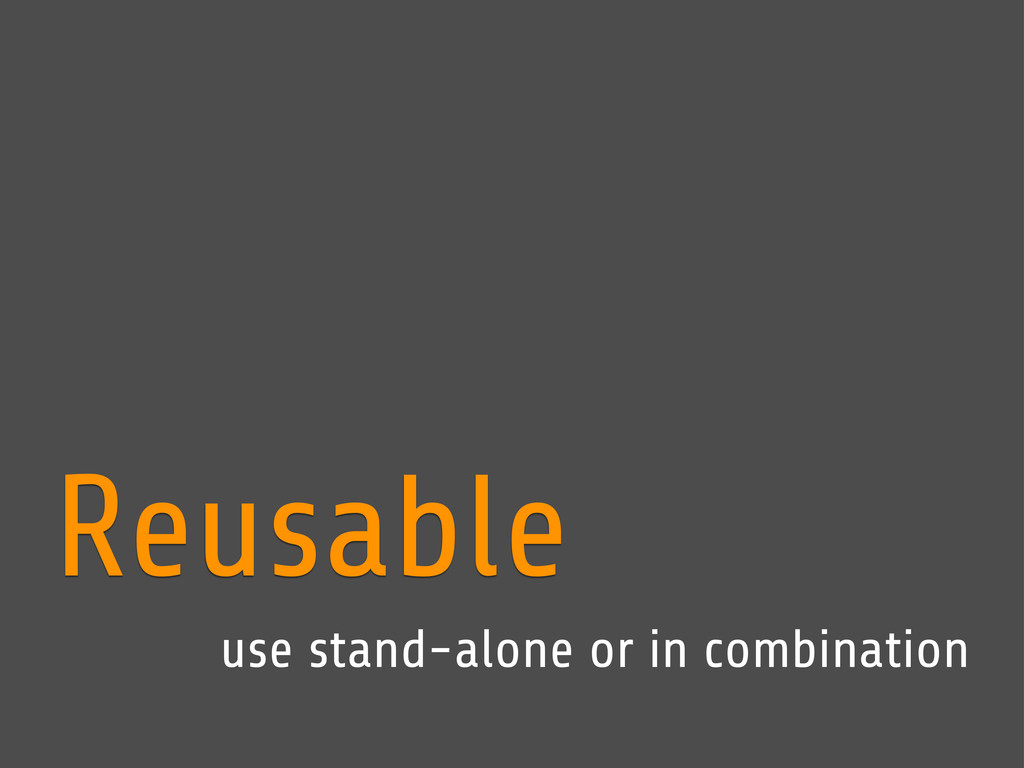 Reusable use stand-alone or in combination