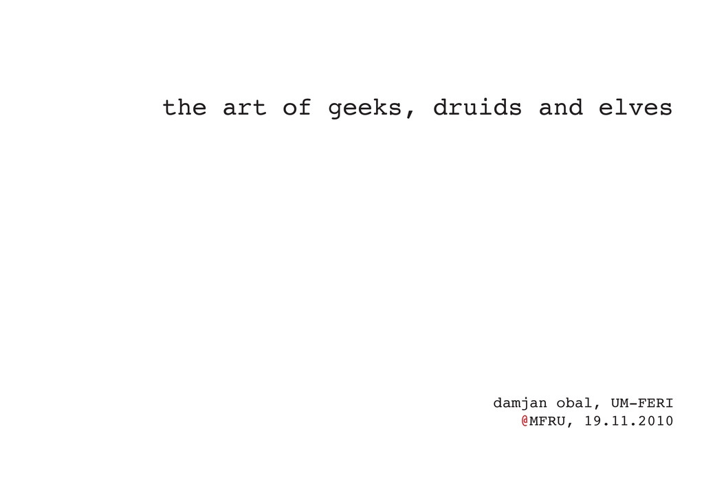 the art of geeks, druids and elves damjan obal,...