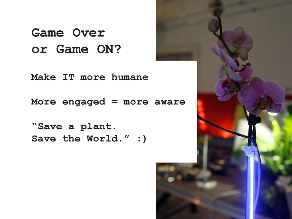 "Make IT more humane More engaged = more aware ""..."