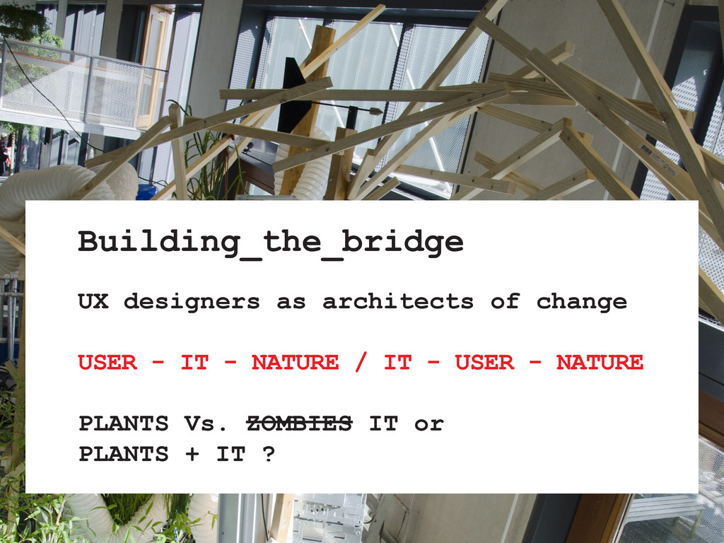 UX designers as architects of change USER - IT ...