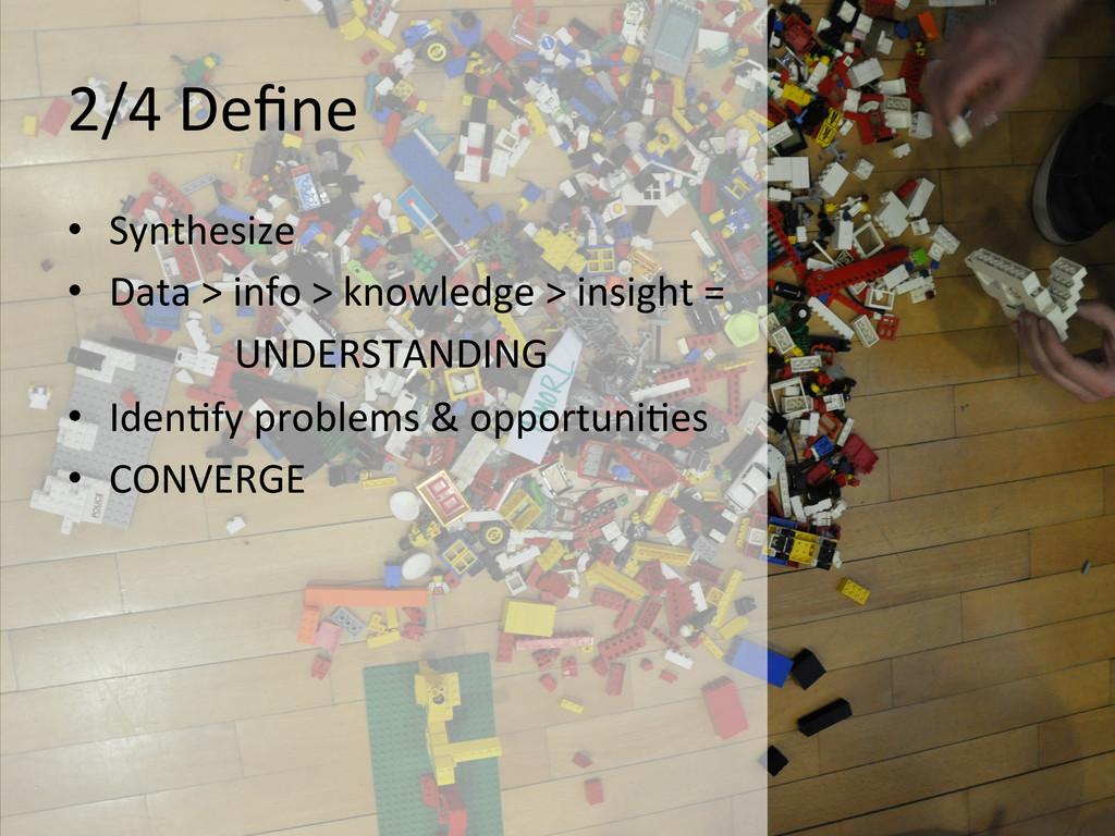 2/4 Define  • Synthesize   • Data...