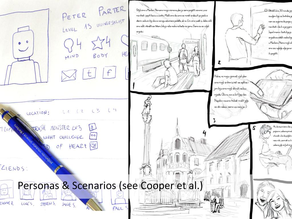 Personas & Scenarios (see Cooper ...