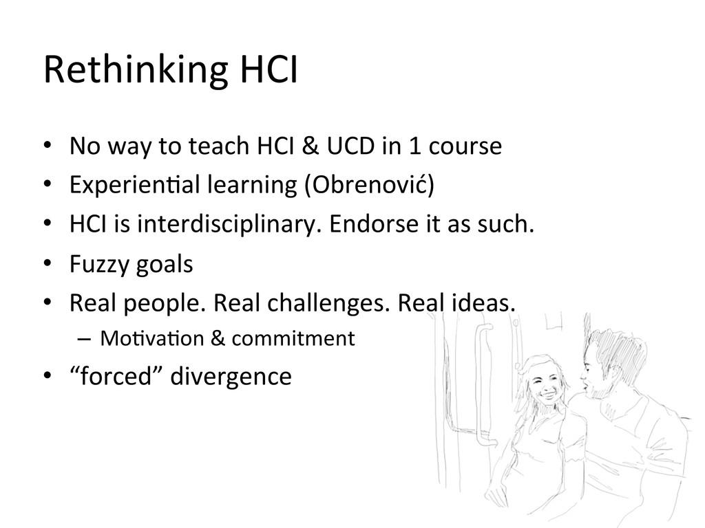 Rethinking HCI  • No way to tea...