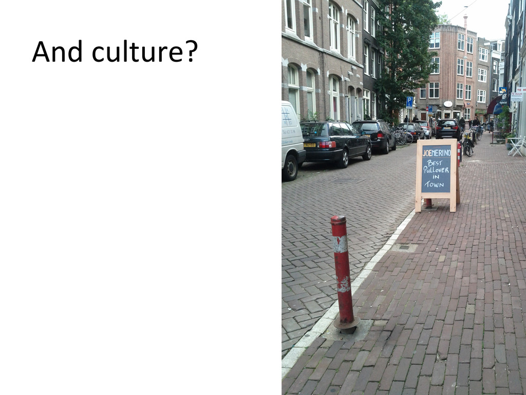 And culture?