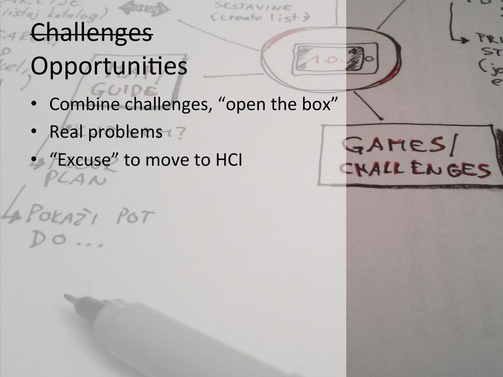 Challenges   Opportuni@es   • Comb...