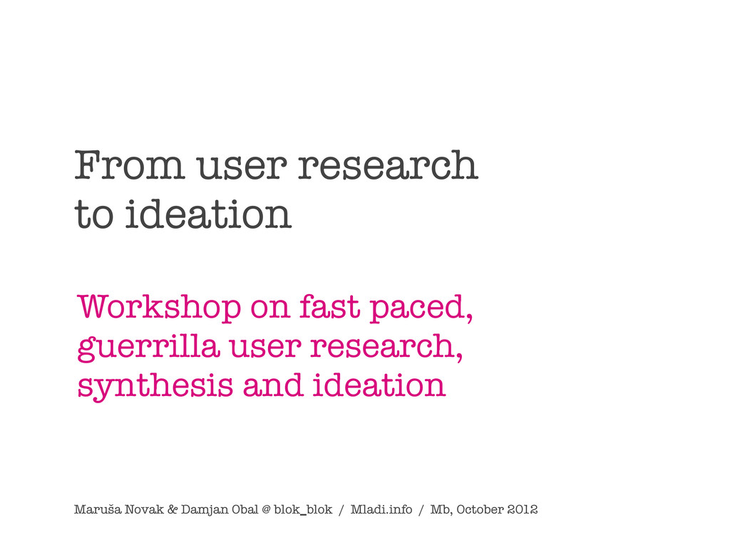 From user research to ideation Workshop on fast...