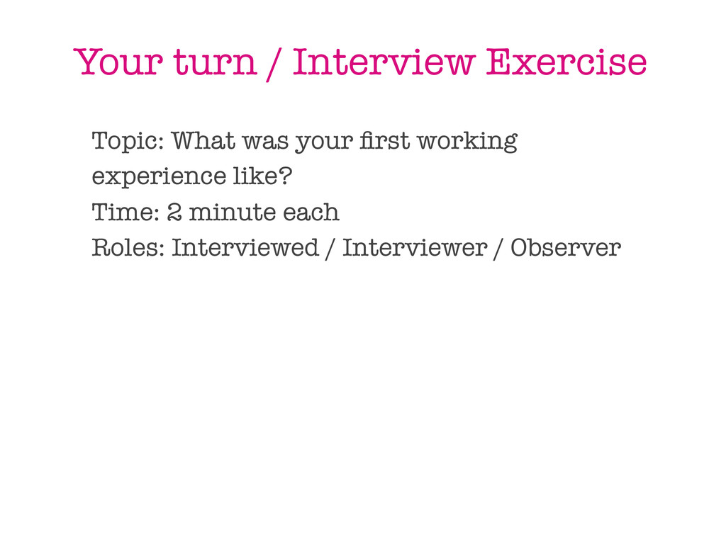 Your turn / Interview Exercise Topic: What was ...