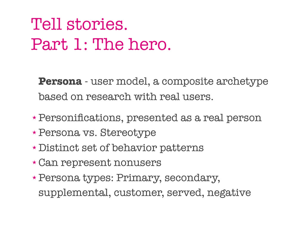Tell stories. Part 1: The hero. Persona - user ...