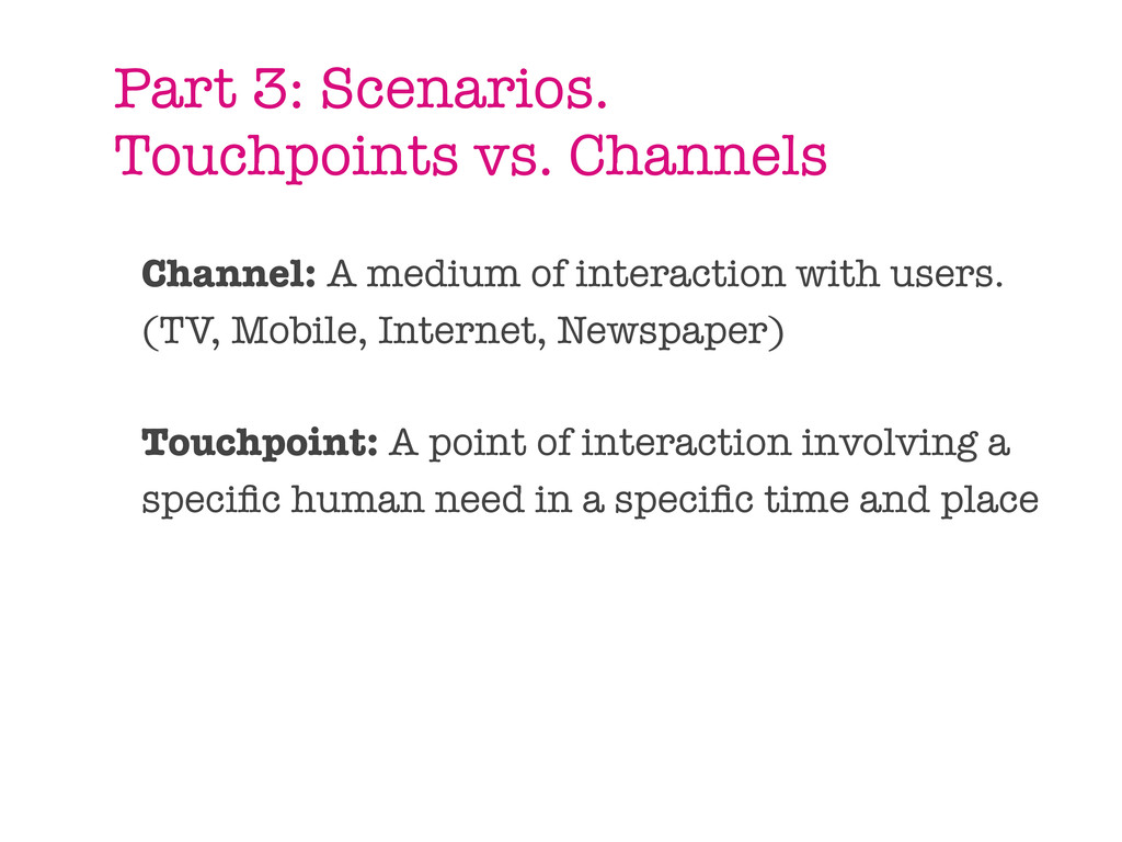 Channel: A medium of interaction with users. (T...