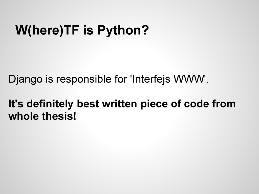 W(here)TF is Python? Django is responsible for ...