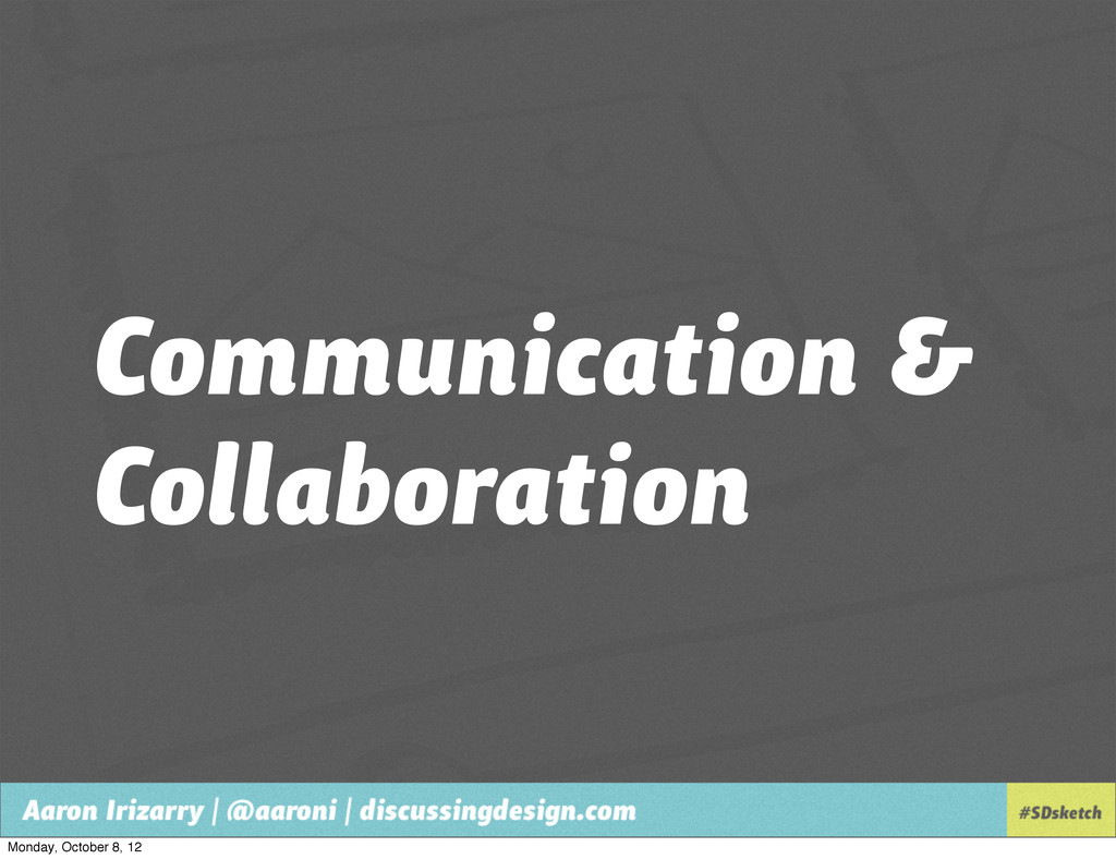 Communication & Collaboration Monday, October 8...