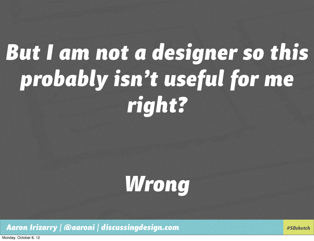 But I am not a designer so this probably isn't ...