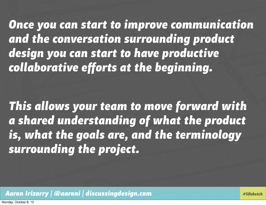 Once you can start to improve communication and...
